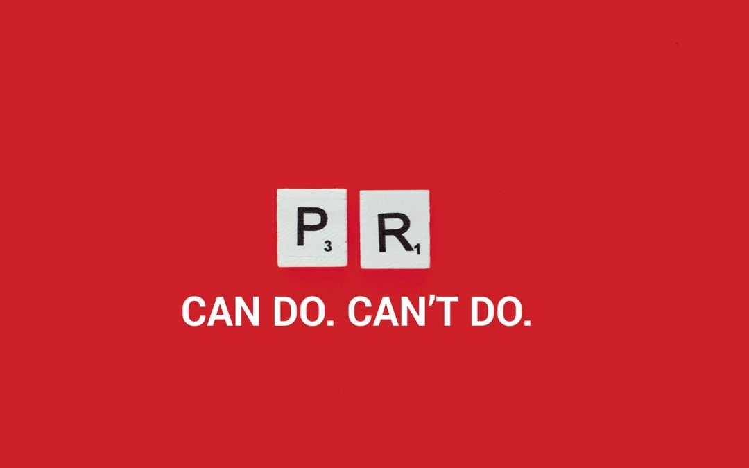 5 Things Public Relations Agencies Can Do for You – And 5 They Can't